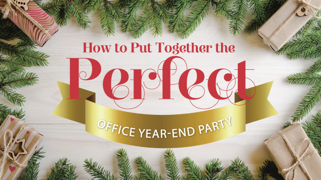 8 Ways To Put Together The Perfect Office Year End Party
